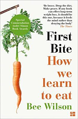 First Bite: How We Learn to Eat New Paperback Book