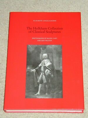 The Holkham Collection of Classical Sculptures - E. Angelicoussis (2001)
