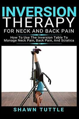 Inversion Therapy for Neck and Back Pain: How to Use the Inversion Table Ther…