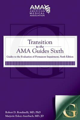 Transition to the AMA Guides Sixth: Guides to the Evaluation of Permanent Imp…