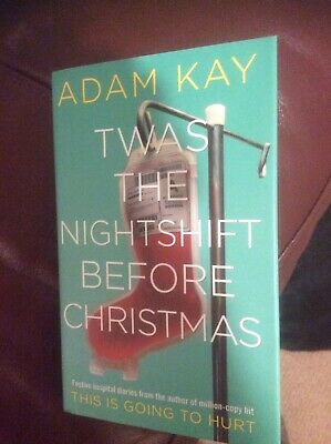 Twas the nightshift before christmas book Adam Kay Brand New Hard Back Unwanted