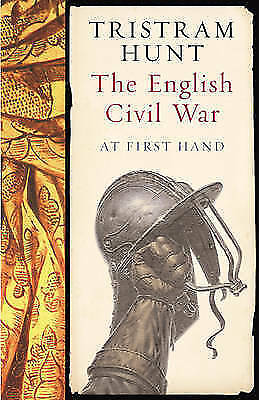 (Good)1842126644 The English Civil War: At First Hand,Hunt, Tristram,Paperback,P