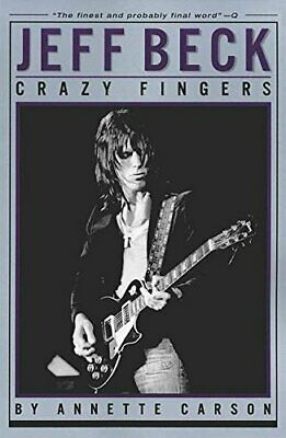 Jeff Beck Crazy Fingers by Carson, Annette Paperback Book The Cheap Fast Free