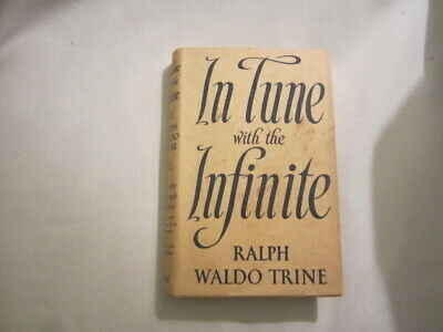 In Tune with the Infinite by Ralph Waldo Trine (1947)