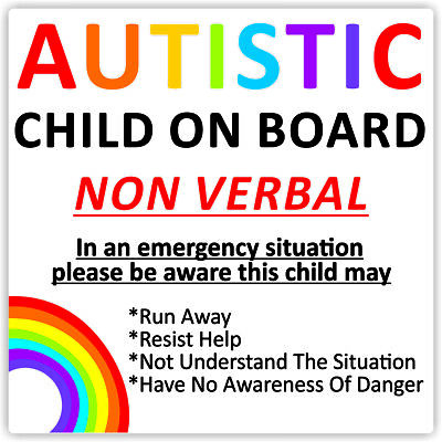 Autistic Child On Board Waterproof Car Sticker Advice/Warning *Non Verbal*