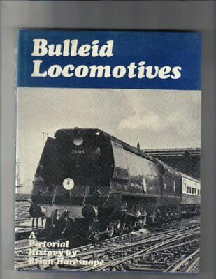 Bulleid Locomotives: A Pictorial History by Haresnape, Brian Hardback Book The