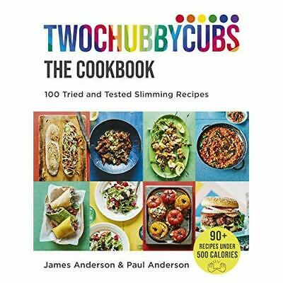Twochubbycubs The Cookbook: Slimming recipes to leave y - Hardback NEW Anderson,
