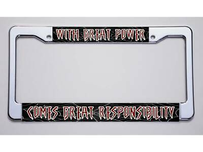 With Great Power Comes Great Responsibility License Plate Frame