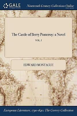Castle of Berry Pomeroy: A Novel; Vol. I by Edward Montague Paperback Book Free
