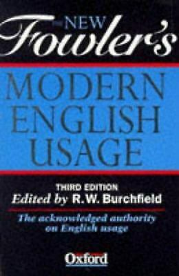The New Fowler's Modern English Usage by H. W. Fowler