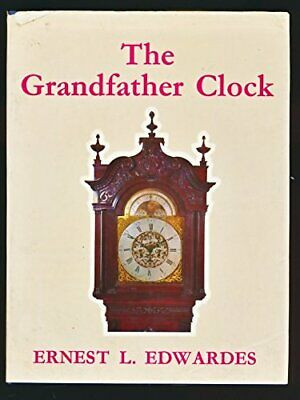 Grandfather Clock by Edwardes, Ernest L. Hardback Book The Cheap Fast Free Post