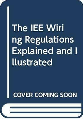 The IEE Wiring Regulations Explained and Illustra... by Scaddan, Brian Paperback
