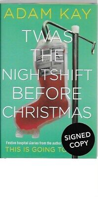 Signed Twas The Nightshift Before Christmas by Adam Kay New Reprint Hardback