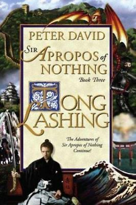 Tong Lashing : The Adventures of Sir Apropos of Nothing Continue! by Peter David