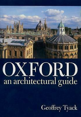 Oxford : An Architectural Guide by Geoffrey Tyack