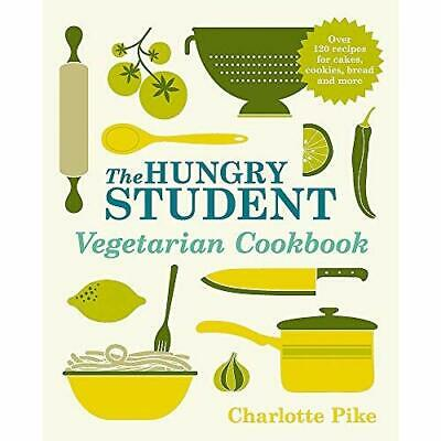 The Hungry Student Vegetarian Cookbook - Paperback NEW Charlotte Pike  2013-08-0