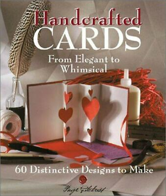 Very Good, Handcrafted Cards: From Elegant to Whimsical - 60 Distinctive Designs
