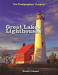 The Photographer's Guide to Great Lakes Lighthouses by Richard Edington