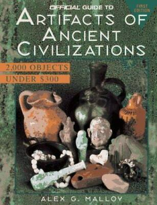 Official Guide to Artifacts of Ancient Civilizations by Alex G. Malloy