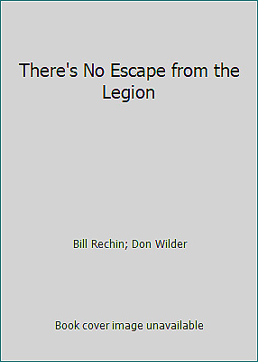 There's No Escape from the Legion  (NoDust) by Bill Rechin; Don Wilder
