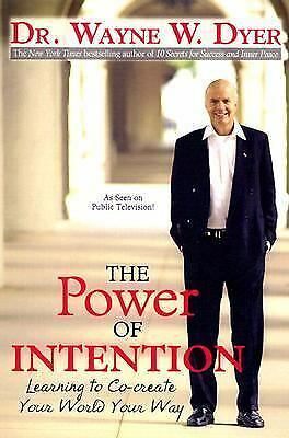 The Power of Intention : Learning to Co-Create Your World Your Way  (NoDust)