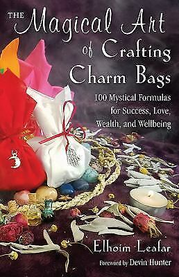 New, The Magical Art of Crafting Charm Bags: 100 Mystical Formulas for Success,