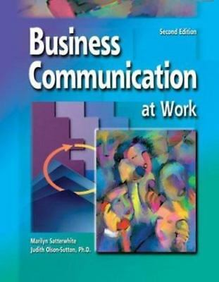 Business Communications at Work by Judith Olson-Sutton; Marilyn Satterwhite