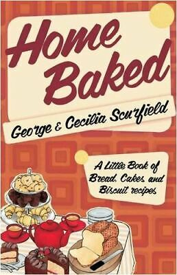 Like New, Home Baked: A Little Book of Bread, Cake and Biscuit Recipes, George S