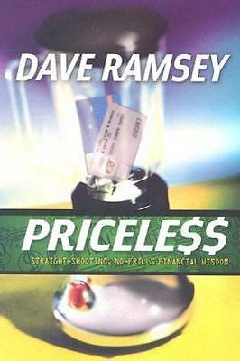 Priceless : Straight-Shooting, No-Frills Financial Wisdom by Dave Ramsey