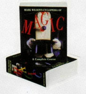Mark Wilson's Cyclopedia Of Magic: A Complete Course by Wilson, Mark Anthony