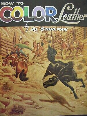 Leathercraft Book - HOW TO COLOR LEATHER - by Al Stohlman 1967 Lots of Diagrams