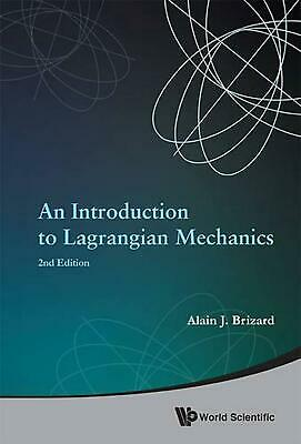Introduction to Lagrangian Mechanics, An (2nd Edition) by Alain J. Brizard (Engl
