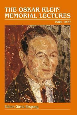 The Oskar Klein Memorial Lectures, 1988-1999: 1988 - 1999 by Gosta Ekspong (Engl
