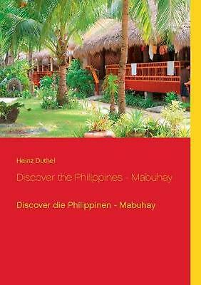 Discover the Philippines - Mabuhay by Heinz Duthel (German) Paperback Book Free