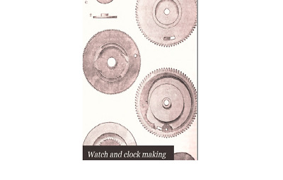 Watch and Clock making Horology the science of telling time 100 ebooks on DVD