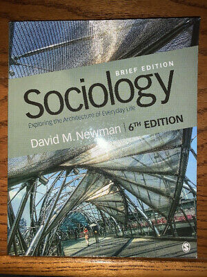 Sociology Exploring the Architecture of Everyday Life 6th Edition David Newman