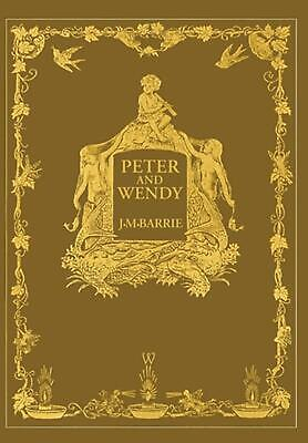 Peter and Wendy or Peter Pan (wisehouse Classics Anniversary Edition of 1911 - W