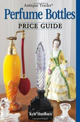 Antique Trader Perfume Bottles Price Guide Paperback / softback Book The Cheap