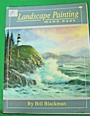 Landscape Painting Made Easy By Bill Blackman 2008 Scheewe Oil Paint Book