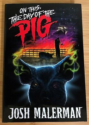 MINT ~ On This, The Day of the Pig ~ Josh Malerman ~ signed ~ bundled with ARC
