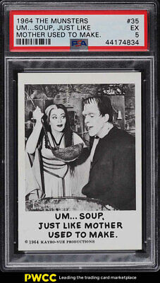 1964 The Munsters Um Soup, Just Like Mother Used To Make #35 PSA 5 EX (PWCC)