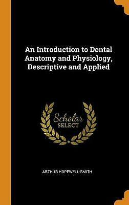 Introduction to Dental Anatomy and Physiology, Descriptive and Applied by Arthur