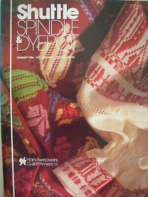 Weaving Magazine Summer 1986 SHUTTLE SPINDLE & DYEPOT Articles Projects etc