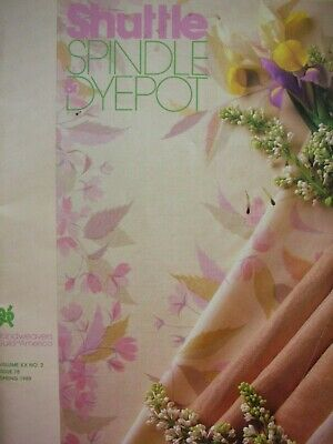 Weaving Magazine Spring 1989 SHUTTLE SPINDLE & DYEPOT Articles Projects etc