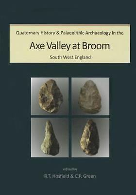 Quaternary History and Palaeolithic Archaeology in the Axe Valley at Broom, Sout