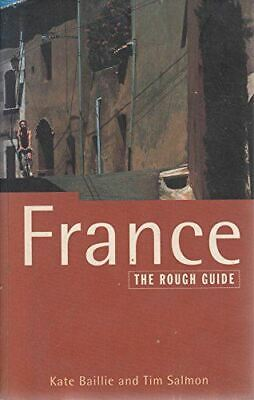 Very Good, France: The Rough Guide, Fourth Edition, Baillie, Kate; Salmon, Tim,