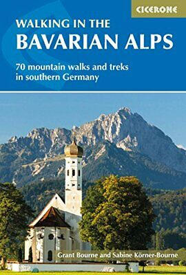 Walking in the Bavarian Alps: 70 mountain walks and treks in  New Paperback Book