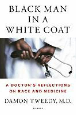 Black Man in a White Coat : A Doctor's Reflections on Race and Medicine