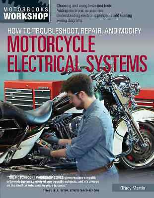 How to Troubleshoot, Repair, and Modify Motorcycle Ele