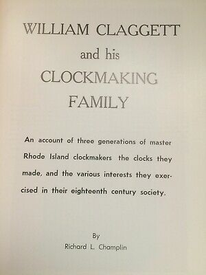 William Claggett Clockmaking Family By Champlain Booklet Horology Clocks USA Pub